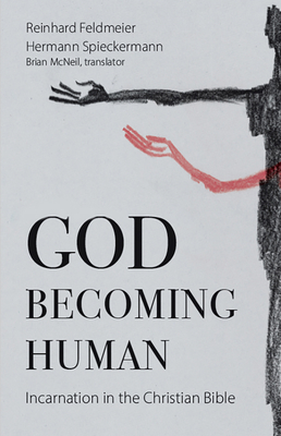 God Becoming Human: Incarnation in the Christian Bible Cover Image