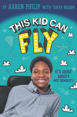 This Kid Can Fly: It's About Ability (NOT Disability) Cover Image