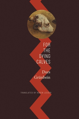 For the Dying Calves: Beyond Literature: Oxford Lectures (The German List) Cover Image