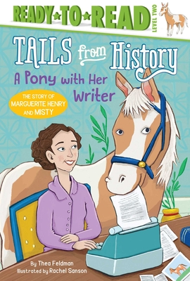 A Pony with Her Writer: The Story of Marguerite Henry and Misty (Tails from History) Cover Image