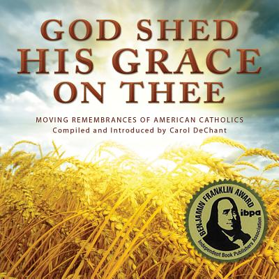 God Shed His: Moving Remembrances of American Catholics Cover Image