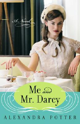 Me and Mr. Darcy: A Novel Cover Image