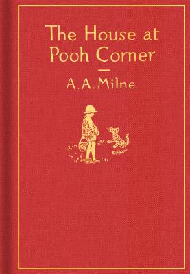 The House at Pooh Corner: Classic Gift Edition (Winnie-the-Pooh) Cover Image