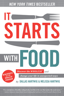 It Starts with Food: Discover the Whole30 and Change Your Life in Unexpected Ways Cover Image