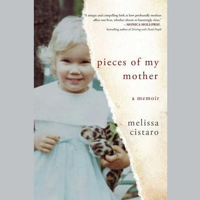 Pieces of My Mother Lib/E: A Memoir Cover Image