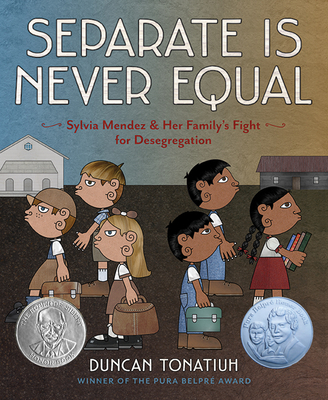 Separate Is Never Equal: Sylvia Mendez and Her Family's Fight for Desegregation Cover Image