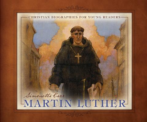 Martin Luther (Christian Biographies for Young Readers) Cover Image