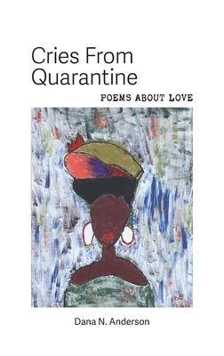 Cries From Quarantine: Poems About Love Cover Image
