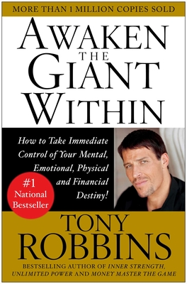 Awaken the Giant Within: How to Take Immediate Control of Your Mental, Emotional, Physical and Financial Cover Image