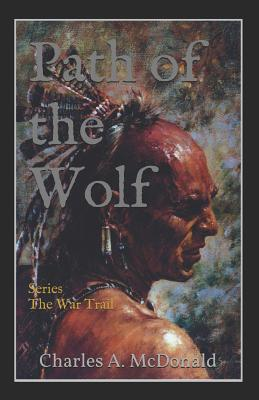 Path of the Wolf: Book 3 (The War Trail Series) Cover Image