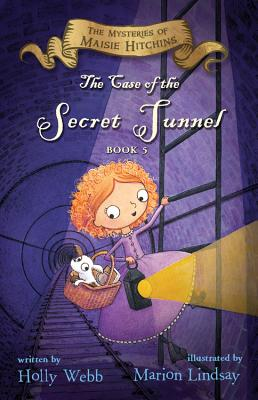 The Case of the Secret Tunnel (The Mysteries of Maisie Hitchins #5) Cover Image