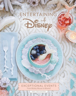 Entertaining with Disney: Exceptional Events From Mickey Mouse to Moana! Cover Image
