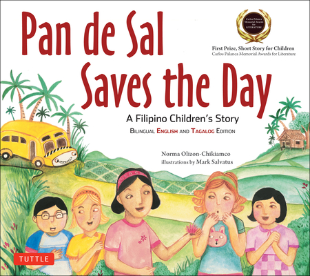 Pan de Sal Saves the Day: An Award-Winning Children's Story from the Philippines [New Bilingual English and Tagalog Edition] Cover Image