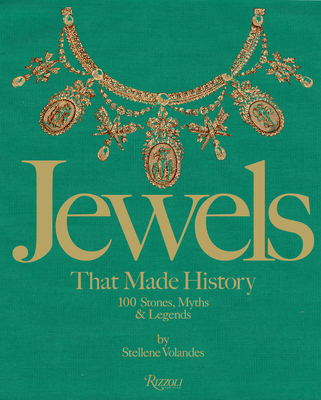 Jewels That Made History: 101 Stones, Myths, and Legends Cover Image