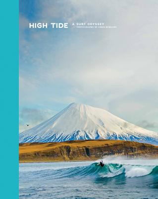 High Tide: A Surf Odyssey -- Photography by Chris Burkhard Cover Image