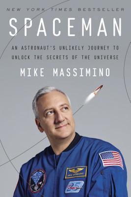Spaceman: An Astronaut's Unlikely Journey to Unlock the Secrets of the Universe Cover Image