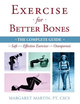 Exercise for Better Bones: The Complete Guide to Safe and Effective Exercises for Osteoporosis Cover Image