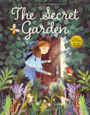 The Secret Garden Frances Hodgson Burnett, Adelina Lirius (Illus.), Calista Brill, HarperCollins, $17.99,