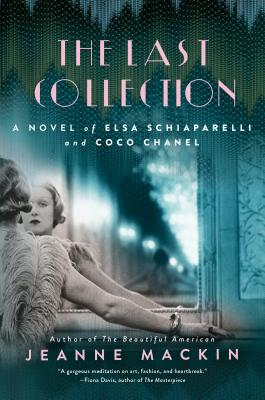 The Last Collection: A Novel of Elsa Schiaparelli and Coco Chanel Cover Image