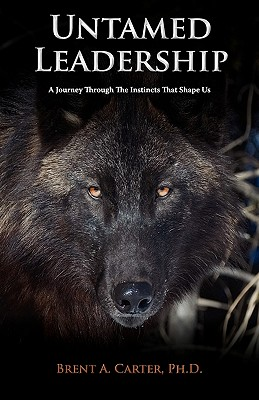 Untamed Leadership: A Journey Through the Instincts That Shape Us Cover Image