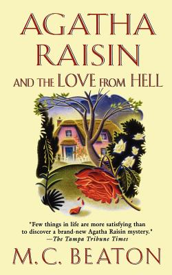 Agatha Raisin and the Love from Hell: An Agatha Raisin Mystery (Agatha Raisin Mysteries #11) Cover Image