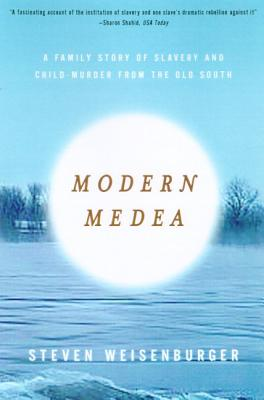 Modern Medea: A Family Story of Slavery and Child-Murder from the Old South Cover Image