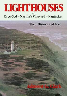 Lighthouses of Cape Cod, Martha's Vineyard, Nantucket: Their History and Lore Cover Image
