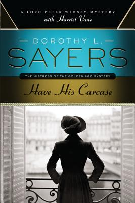 Have His Carcase: A Lord Peter Wimsey Mystery with Harriet Vane Cover Image