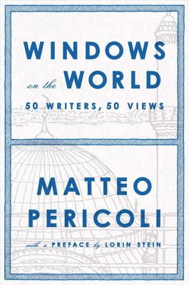 Windows on the World: Fifty Writers, Fifty Views Cover Image