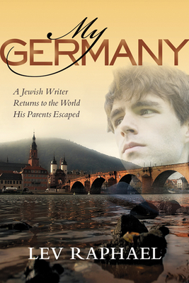 My Germany: A Jewish Writer Returns to the World His Parents Escaped Cover Image