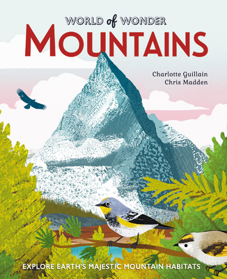 Mountains: Explore Earth's Majestic Mountain Habitats (World of Wonder) Cover Image