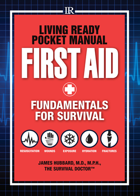 Living Ready Pocket Manual - First Aid: Fundamentals for Survival Cover Image