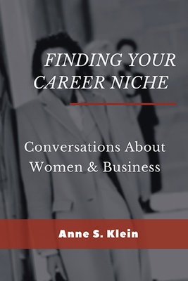 Finding Your Career Niche: Conversations About Women & Business Cover Image