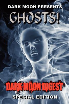 Dark Moon Presents: Ghosts! Cover Image