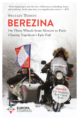 Berezina: From Moscow to Paris Following Napoleon's Epic Fail Cover Image