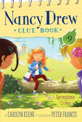 Nancy Drew: Springtime Crime Clue Book by Carolyn Keene and Peter Francis