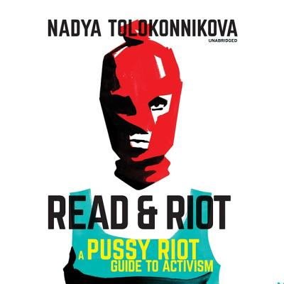 Read & Riot Lib/E: A Pussy Riot Guide to Activism Cover Image