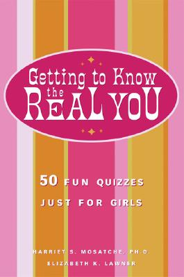 Getting to Know the Real You: 50 Fun Quizzes Just for Girls Cover Image
