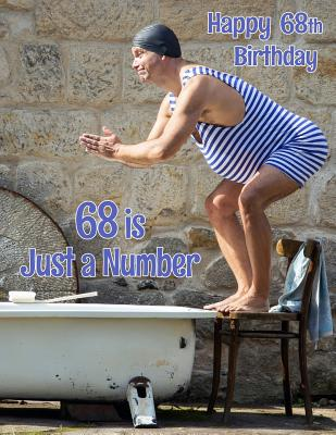 Happy 68th Birthday: 68 is Just a Number, Large Print Address Book for the Young at Heart. Forget the Birthday Card and Give a Birthday Boo Cover Image