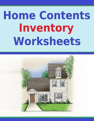 Home Contents Inventory Worksheets: Keep Record of Home Contents on Inventory Worksheets Cover Image