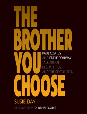 The Brother You Choose: Paul Coates and Eddie Conway Talk about Life, Politics, and the Revolution Cover Image