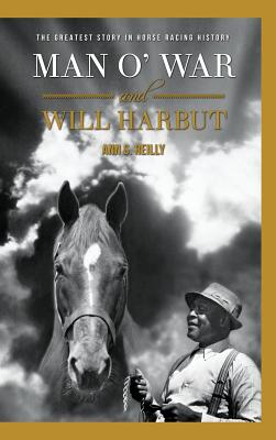 Man O' War and Will Harbut: The Greatest Story in Horse Racing History Cover Image