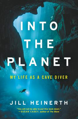 Into the Planet: My Life as a Cave Diver Cover Image