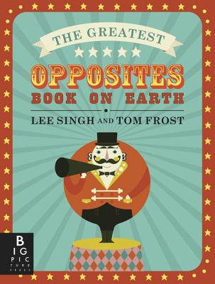 The Greatest Opposites Book on Earth Cover Image