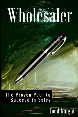 Wholesaler: The Proven Path to Succeed in Sales Cover Image