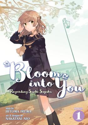 Bloom Into You (Light Novel): Regarding Saeki Sayaka Vol. 1 Cover Image