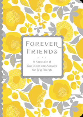 Friends Forever: A Keepsake of Questions and Answers for Best Friends (Creative Keepsakes #25) Cover Image