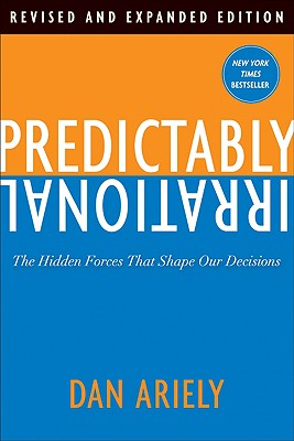 Predictably Irrational: The Hidden Forces That Shape Our Decisions Cover Image