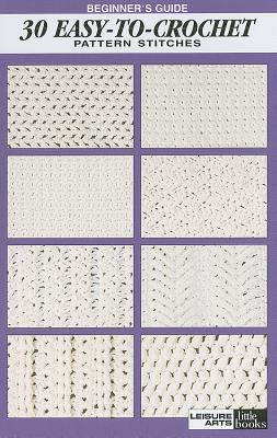Beginner's Guide 30 Easy-To-Crochet Pattern Stitches Cover