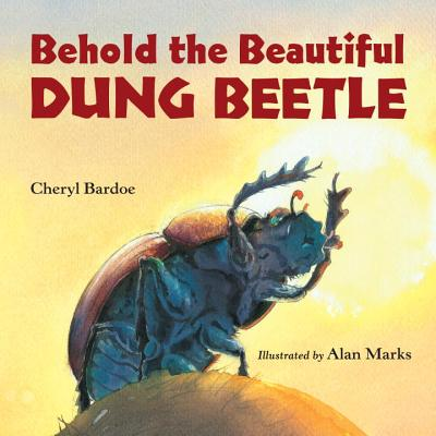Behold the Beautiful Dung Beetle Cover